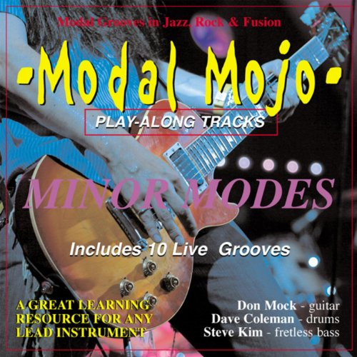 Minor Axis - Modal Mojo Minor Modes Play-along Grooves In Jazz, Rock and Fusion