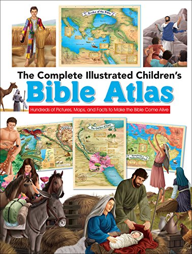 The Complete Illustrated Children's Bible Atlas: Hundreds of Pictures, Maps, and Facts to Make the Bible Come Alive (The Complete Illustrated Children's Bible Library) from Harvest House