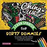 img - for Chinga tu What? Learn Spanish for Dirty Dummies: Release Your Stress Coloring Spanish Swear Words, 40 Relaxing Spanish Dirty Swear Words to Color for Adults, Word and phrase translations included book / textbook / text book