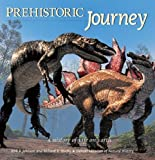 img - for Prehistoric Journey: A History of Life on Earth by Kirk Johnson (2006-05-23) book / textbook / text book