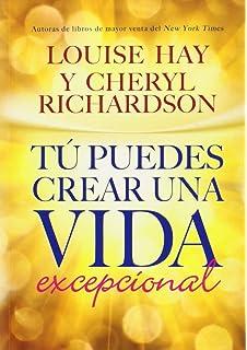 Tú Puedes Crear una Vida Excepcional (Spanish Edition)