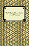 The Collected Short Stories of Edith Wharton, Edith Wharton, 1420941526