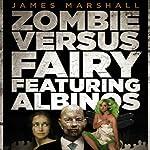 Zombie Versus Fairy Featuring Albinos | James Marshall