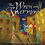 The Wren and the Sparrow | J. Patrick Lewis