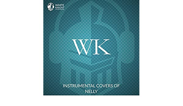 Instrumental Covers of Nelly by White Knight Instrumental on
