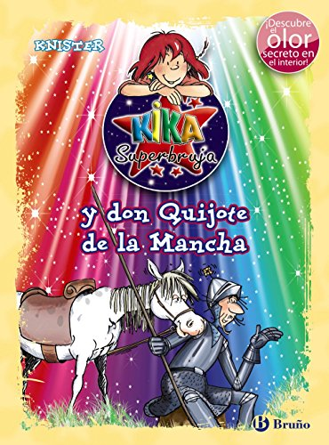 Kika Superbruja y don Quijote de la Mancha / Lilly the Witch and Don Quixote (Kika Superbruja / Lilly the Witch) (Spanish Edition)