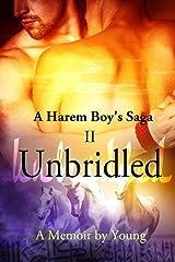 Unbridled (A Harem Boy's Saga Book 2) Kindle Edition