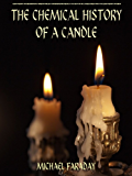 The Chemical History of a Candle (Illustrated)