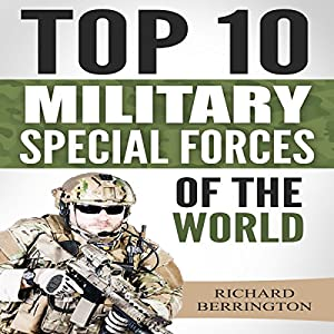 Top 10 Military Special Forces of the World Audiobook