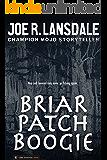 Briar Patch Boogie: A Hap and Leonard Novelette