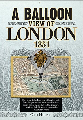 Balloon View of London, 1851 (Old House Projects)