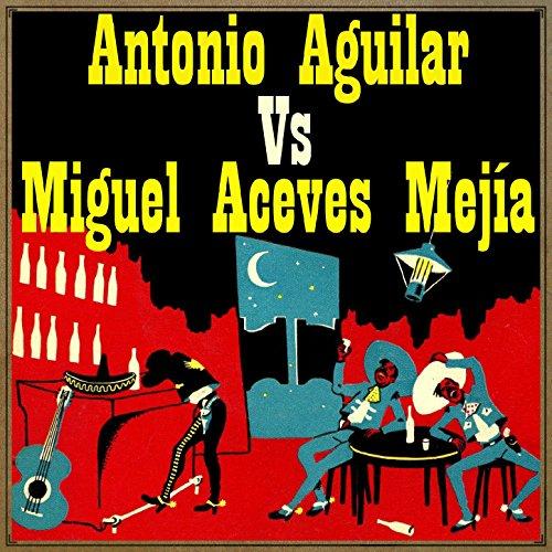 Antonio Aguilar vs. Miguel Ace...