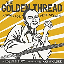 The Golden Thread: A Song for Pete Seeger