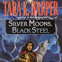 Silver Moons, Black Steel Audiobook by Tara K. Harper Narrated by Karen White