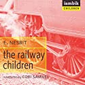 The Railway Children Audiobook by E. Nesbit Narrated by Cori Samuel