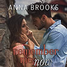 Remember Me Now Audiobook by Anna Brooks Narrated by Nelson Hobbs, Neva Navarre
