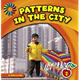 Patterns in the City (21st Century Basic Skills Library: Patterns All Around)