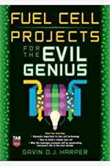 Fuel Cell Projects for the Evil Genius Kindle Edition