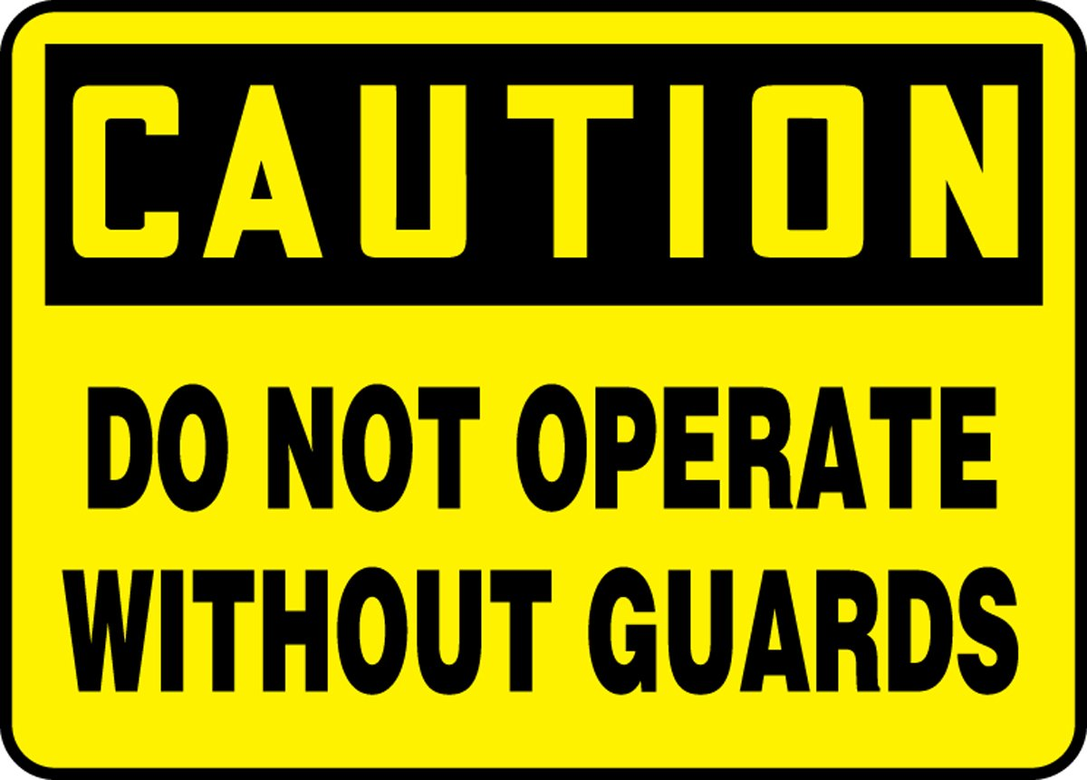 7 x 10 Inches Aluma-Lite MEQC720XL AccuformCaution Do Not Operate Without Guards Safety Sign