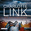 Die Entscheidung Audiobook by Charlotte Link Narrated by Friederike Kempter