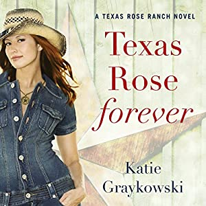 Texas Rose Forever Hörbuch
