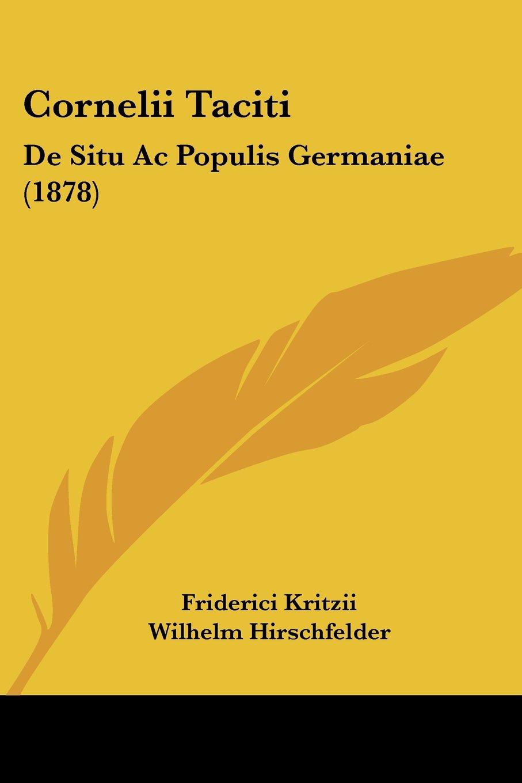 Download Cornelii Taciti: De Situ Ac Populis Germaniae (1878) (Latin Edition) ebook