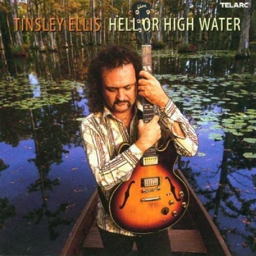 CD : Tinsley Ellis - Hell or High Water (CD)