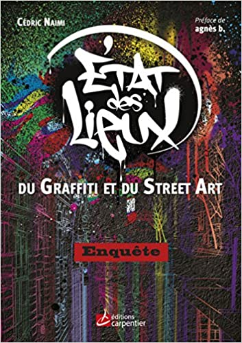 Amazon.fr - Etat Des Lieux Du Graffiti Au Street Art - Cédric ...