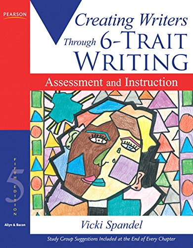 Creating Writers: Through 6-Trait Writing Assessment and Instruction, 5th Edition