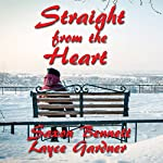 Straight from the Heart: True Heart Series, Book 2 | Layce Gardner,Saxon Bennett