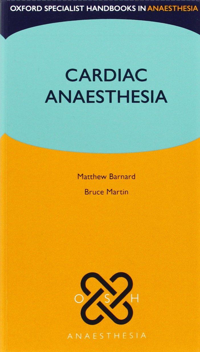 Cardiac Anaesthesia  Oxford Specialist Handbooks