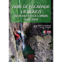 The Mexican Rock Climbing Guidebook North (English and Spanish Edition)