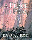 A Place to Pray: Reflections on the Lord's Prayer