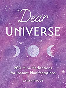 Sweepstakes: Dear Universe: 200 Mini-Meditations for...