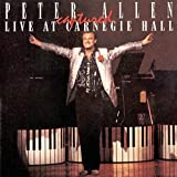 : Peter Allen Captured Live at Carnegie Hall