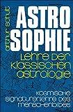 Astrosophie. Lehre der klassischen Astrologie: Astrosophie als kosmische Signaturenlehre des Menschenbildes, in 2 Bdn., Bd.2
