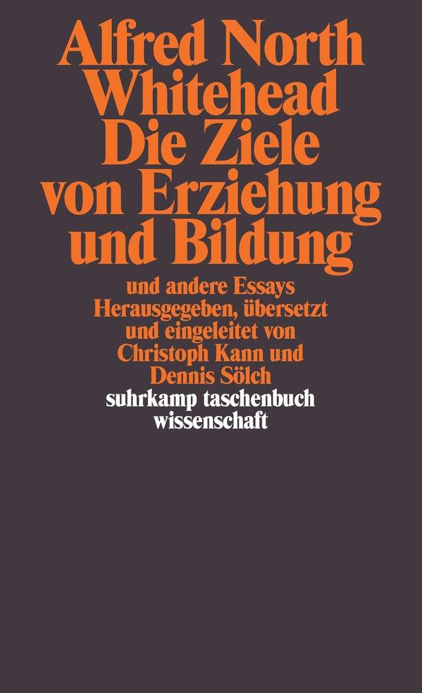 Die Ziele von Erziehung und Bildung: und andere Essays (suhrkamp taschenbuch wissenschaft)
