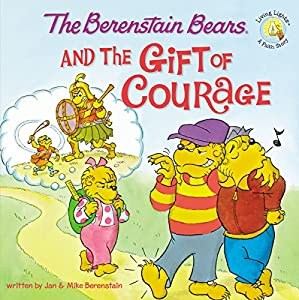 The Berenstain Bears and the Gift of Courage (Berenstain Bears/Living Lights: A Faith Story)