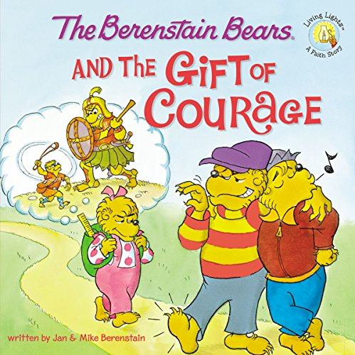 The Berenstain Bears and the Gift of Courage PDF