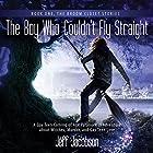 The Boy Who Couldn't Fly Straight: The Broom Closet Stories, Book 1 Hörbuch von Jeff Jacobson Gesprochen von: Zachary Antonioli