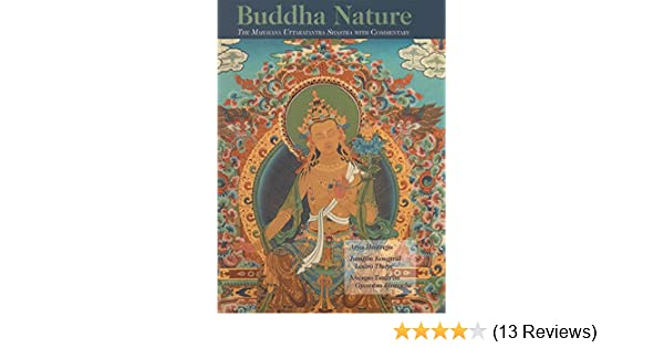 Buddha Nature: The Mahayana Uttaratantra Shastra With Commentary