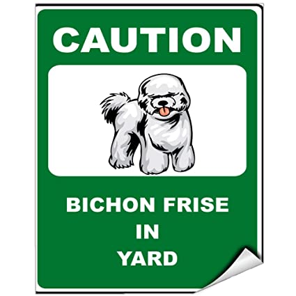 Merveilleux Caution Bichon Frise Dog In Yard Vinyl LABEL DECAL STICKER 5 Inches X 7  Inches