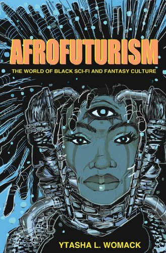 Afrofuturism: The World of Black Sci-Fi and Fantasy Culture by Ytasha L. Womack (2013-10-01)