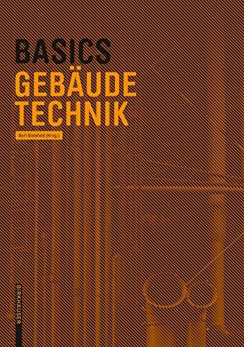 Basics Gebäudetechnik Taschenbuch – 12. Juni 2017 Bert Bielefeld Basics Gebäudetechnik Birkhäuser 3035609276