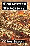 Forgotten Tragedies