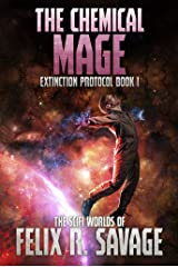 The Chemical Mage: A Hard Science Fiction Adventure With a Chilling Twist (Extinction Protocol Book 1) Kindle Edition