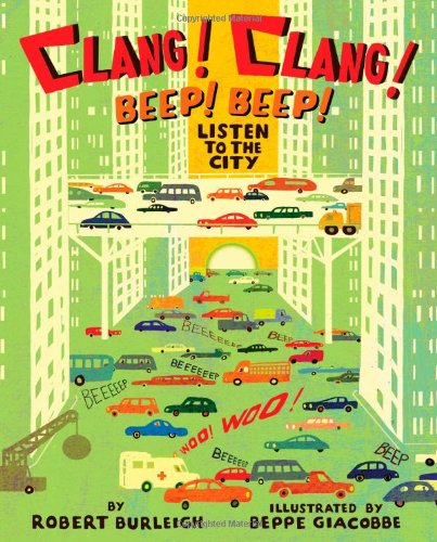 Clang! Clang! Beep! Beep!: Listen to the City by Simon & Schuster/Paula Wiseman Books