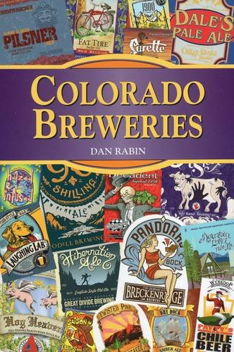 Colorado Breweries (Breweries Series) by Dan Rabin