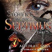 Sacrifice of the Septimus: Afterlife Saga, Volume 7 | Stephanie Hudson