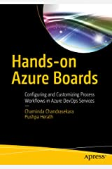 Hands-on Azure Boards : Configuring and Customizing Process Workflows in Azure DevOps Services Kindle Edition